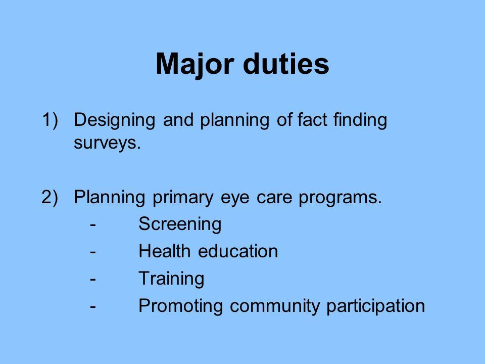 Major duties Designing and planning of fact finding surveys.