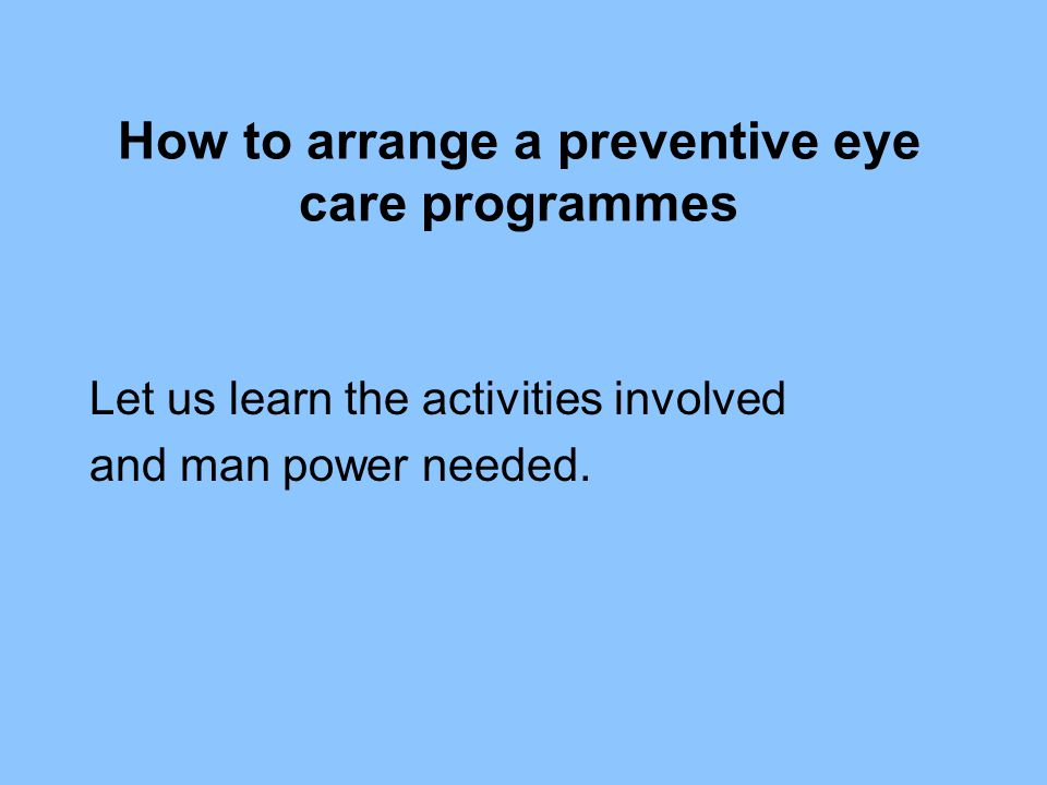 How to arrange a preventive eye care programmes