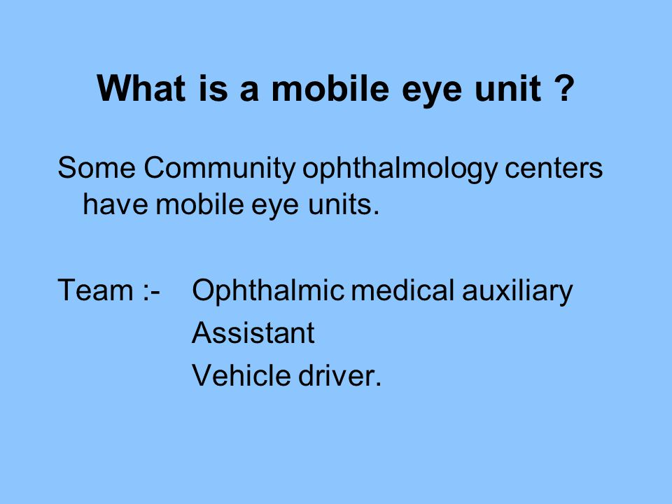What is a mobile eye unit