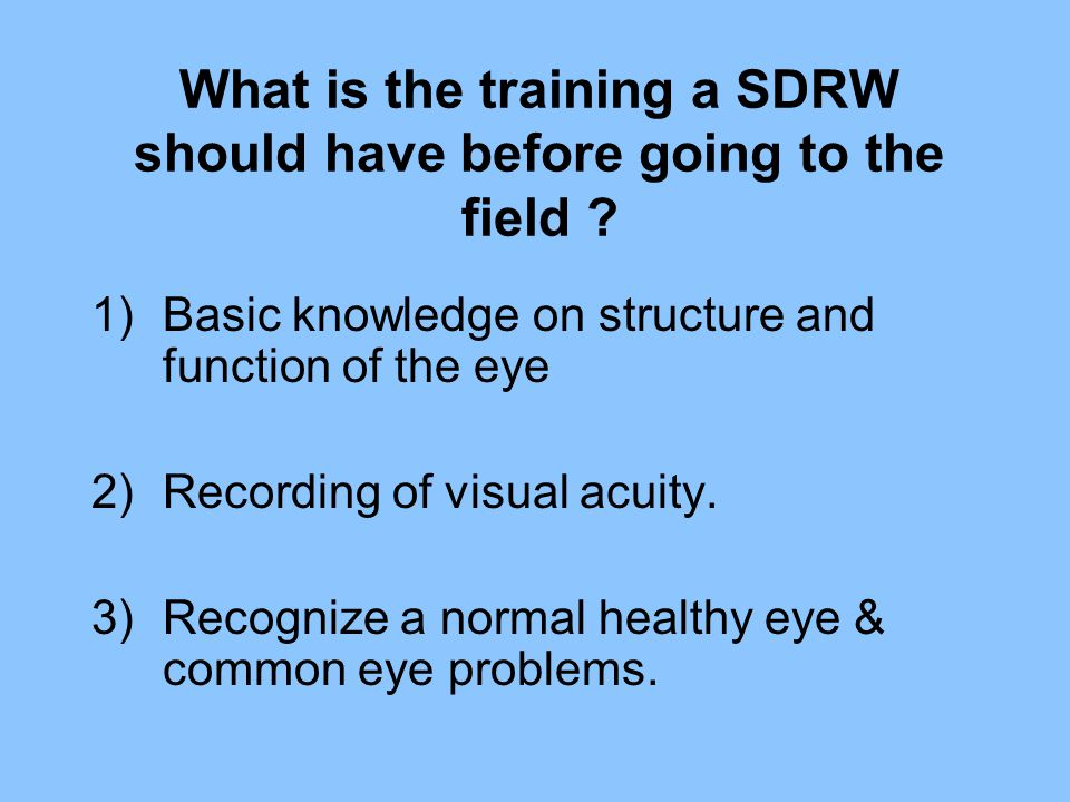 What is the training a SDRW should have before going to the field