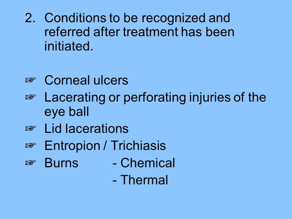 Conditions to be recognized and referred after treatment has been initiated.