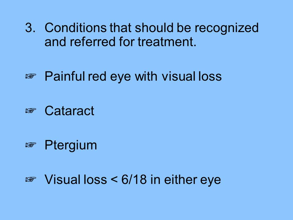 Conditions that should be recognized and referred for treatment.