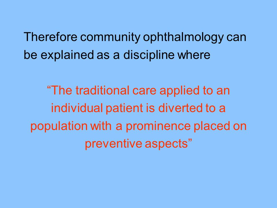 Therefore community ophthalmology can