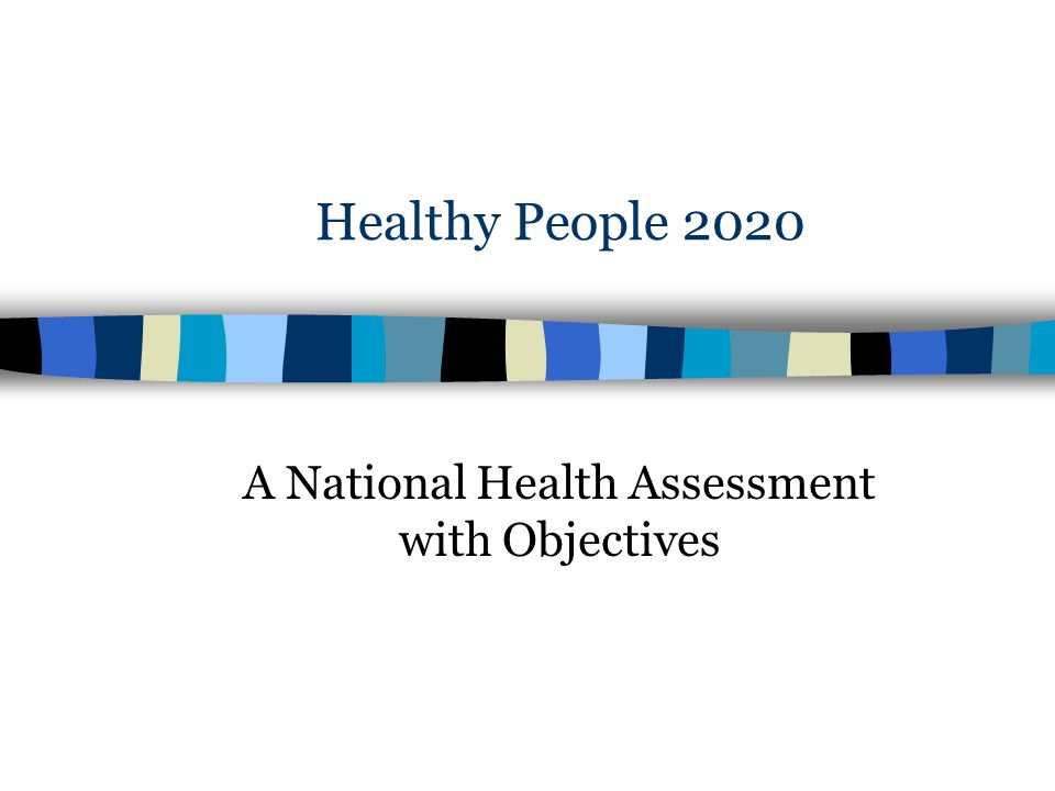 A National Health Assessment with Objectives