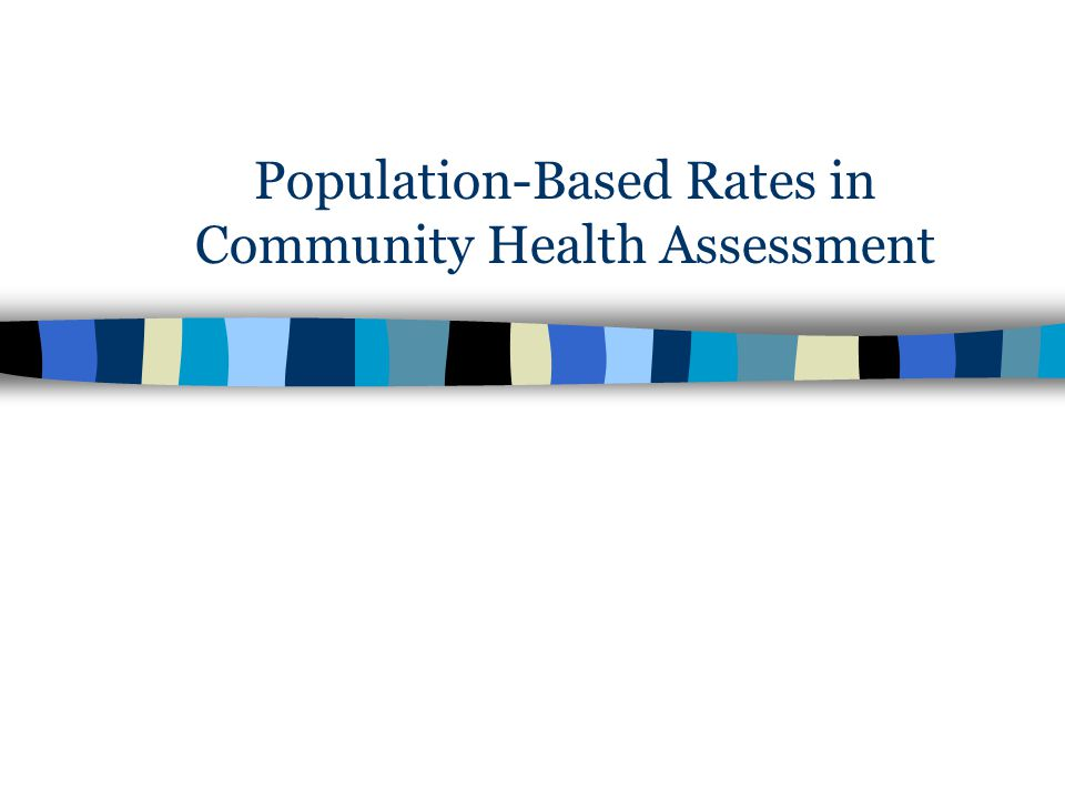 Population-Based Rates in Community Health Assessment