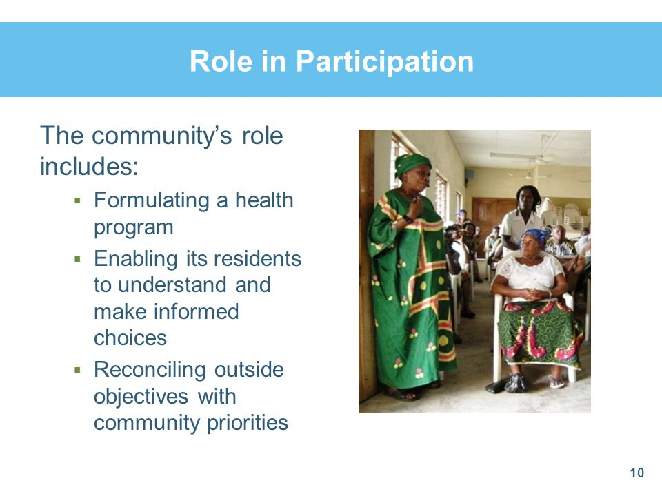 Role in Participation The community's role includes: