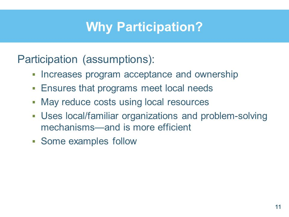 Why Participation Participation (assumptions):