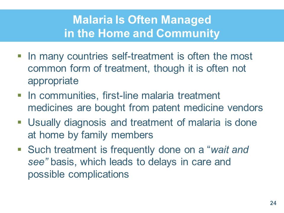 Malaria Is Often Managed in the Home and Community