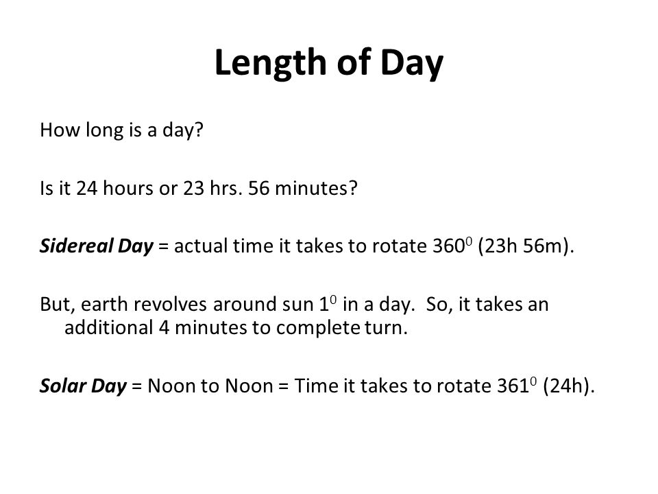 Length of Day How long is a day Is it 24 hours or 23 hrs. 56 minutes