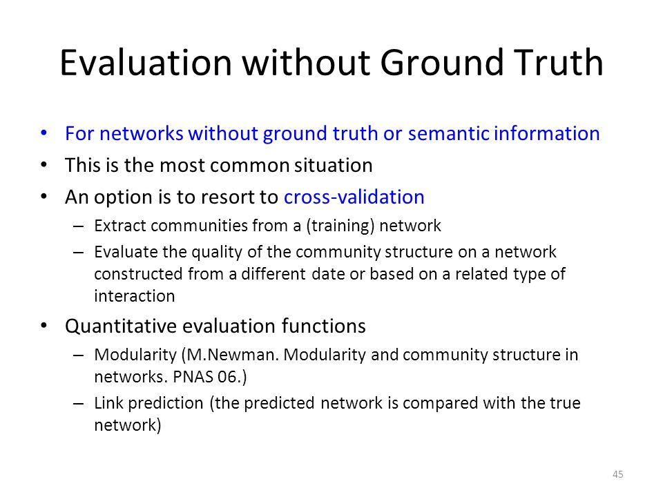 Evaluation without Ground Truth
