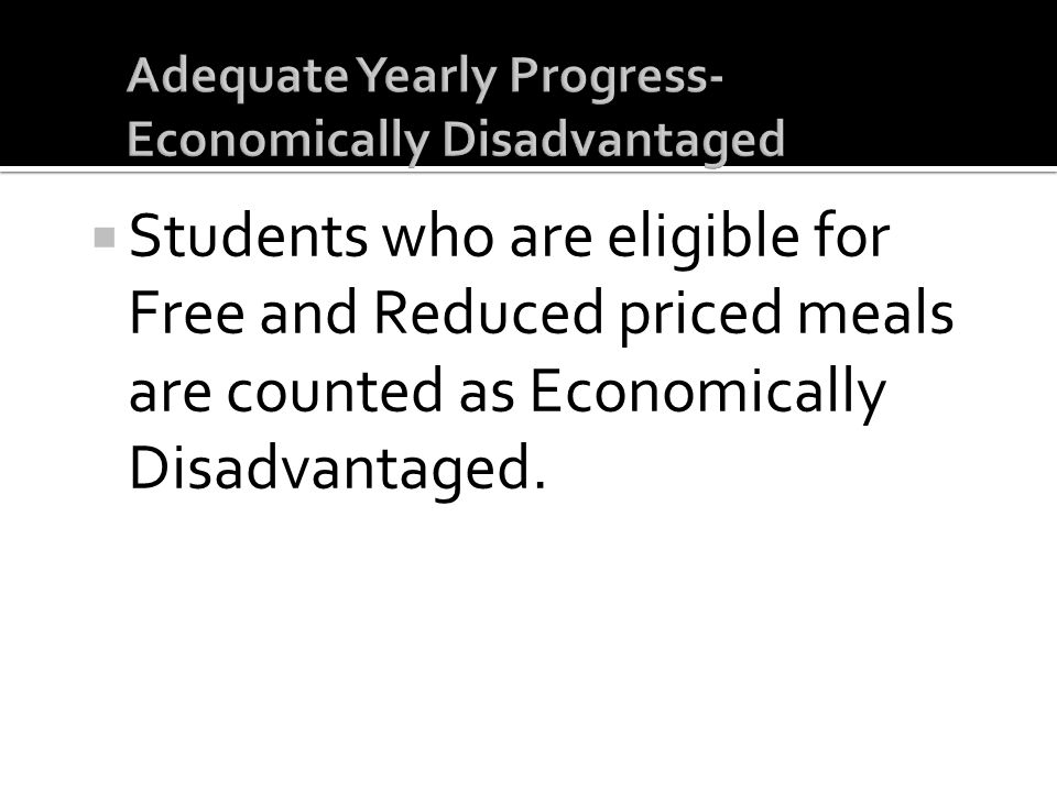 Adequate Yearly Progress- Economically Disadvantaged