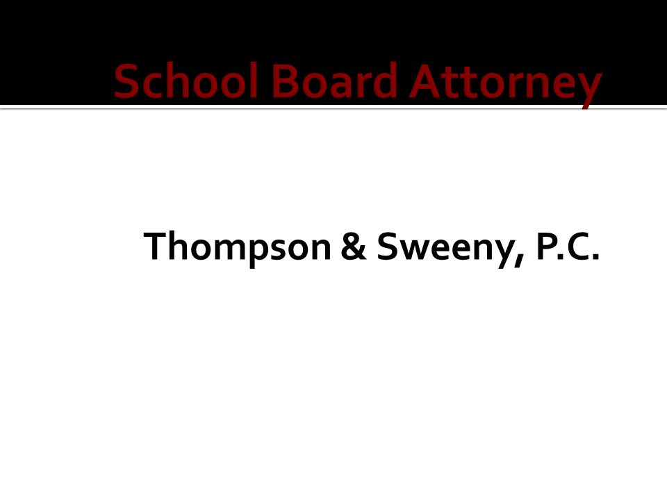 School Board Attorney Thompson & Sweeny, P.C.