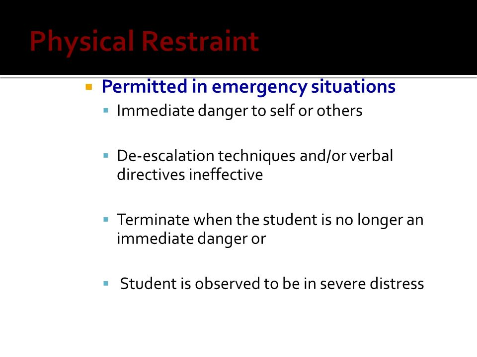 Physical Restraint Permitted in emergency situations