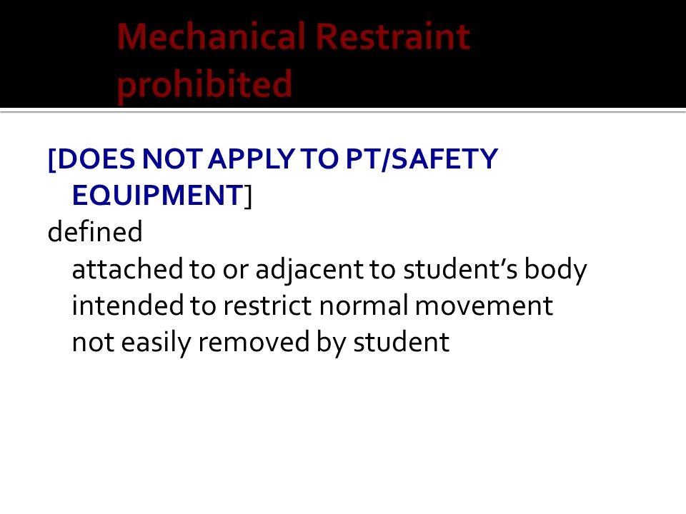 Mechanical Restraint prohibited