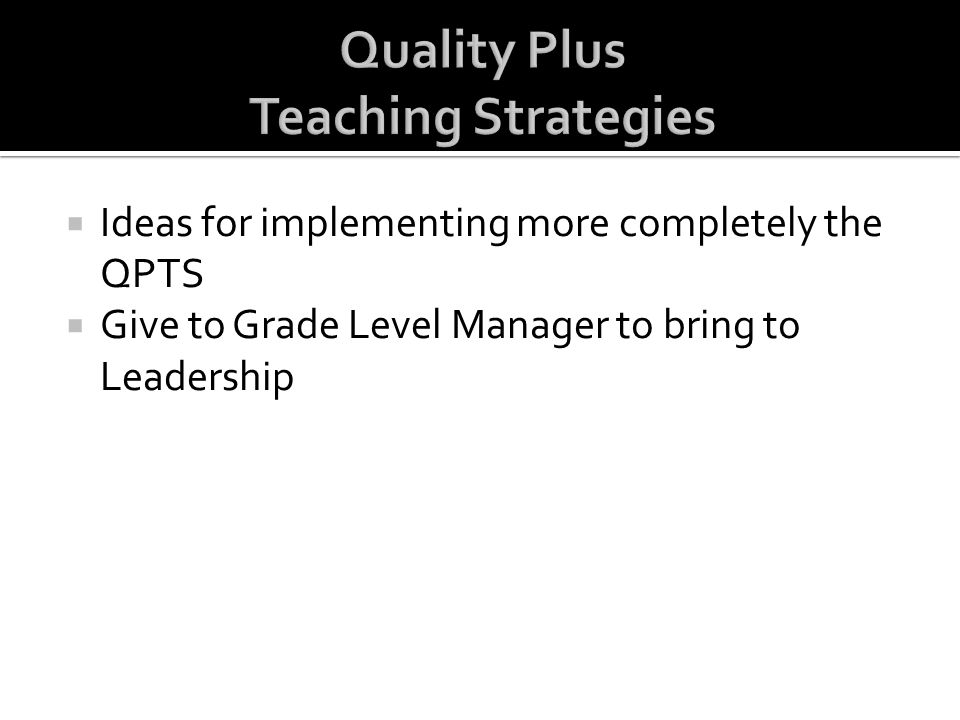 Quality Plus Teaching Strategies