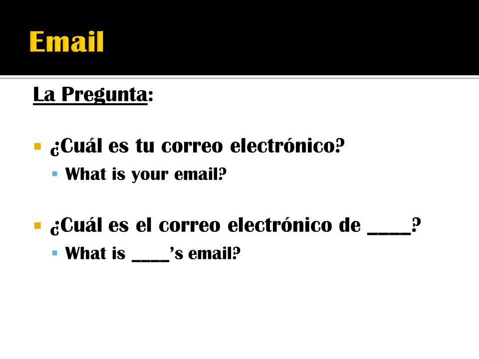 Email La Pregunta: ¿Cuál es tu correo electrónico