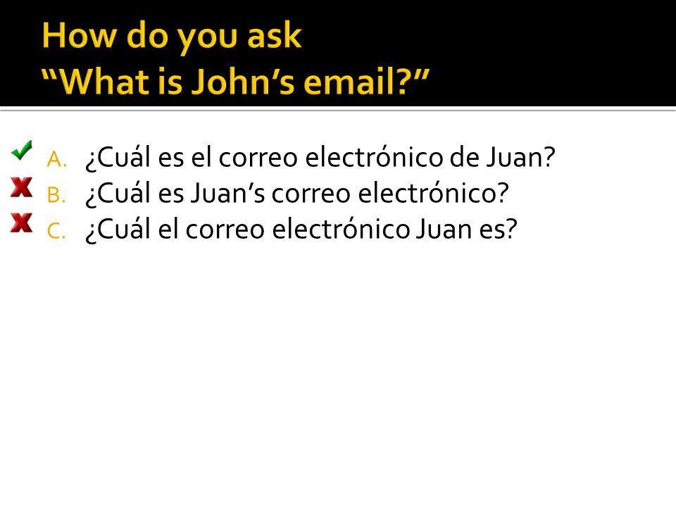 How do you ask What is John's email