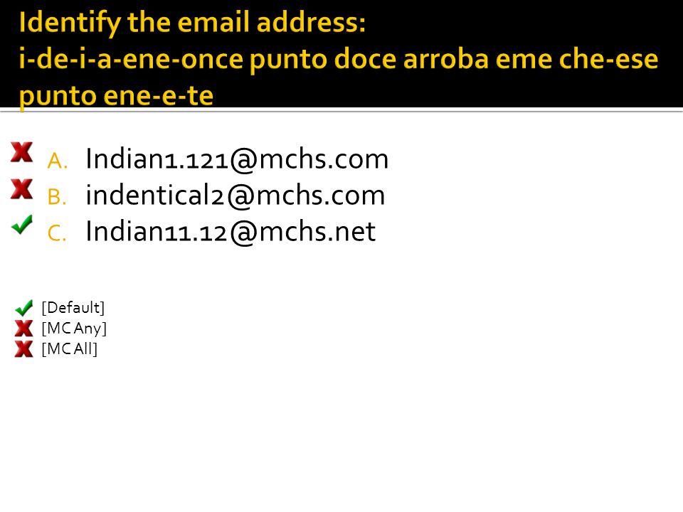 Identify the email address: i-de-i-a-ene-once punto doce arroba eme che-ese punto ene-e-te