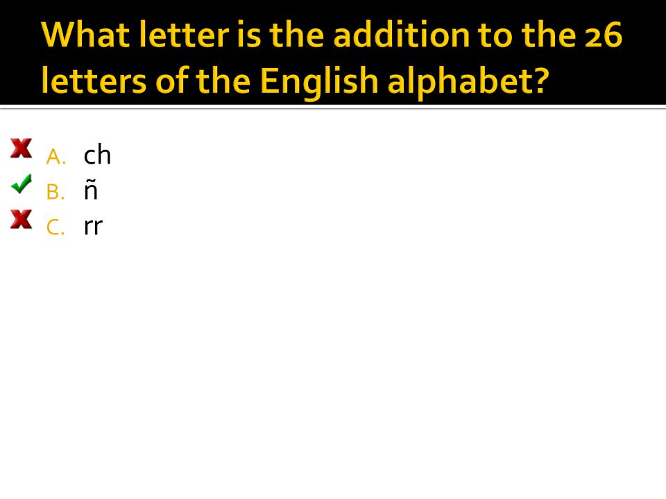 What letter is the addition to the 26 letters of the English alphabet
