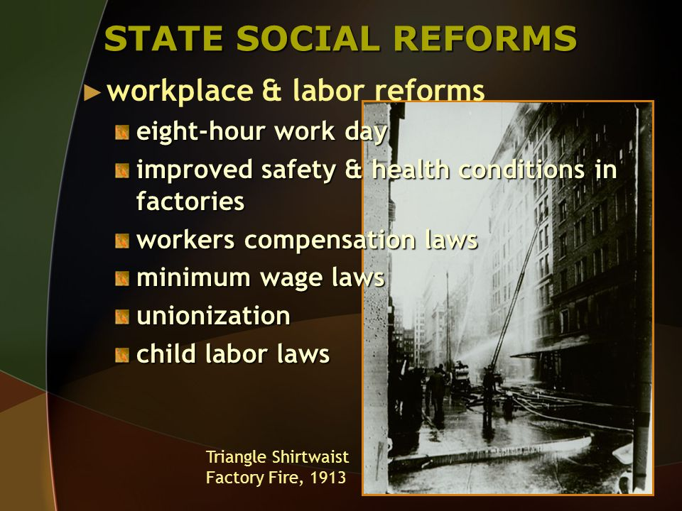 STATE SOCIAL REFORMS workplace & labor reforms eight-hour work day
