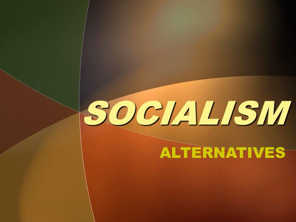 SOCIALISM ALTERNATIVES