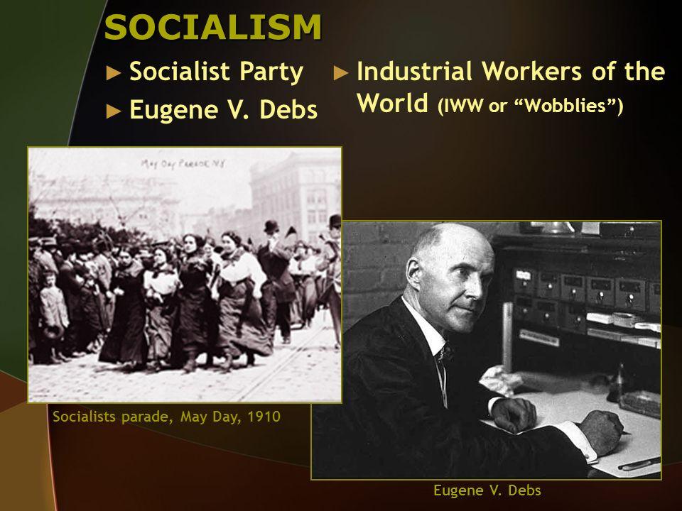 SOCIALISM Socialist Party Eugene V. Debs