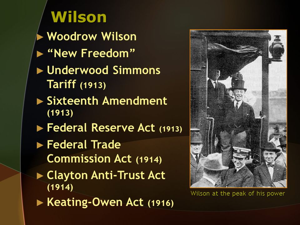 Wilson Woodrow Wilson New Freedom Underwood Simmons Tariff (1913)