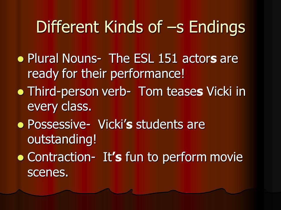 Different Kinds of –s Endings