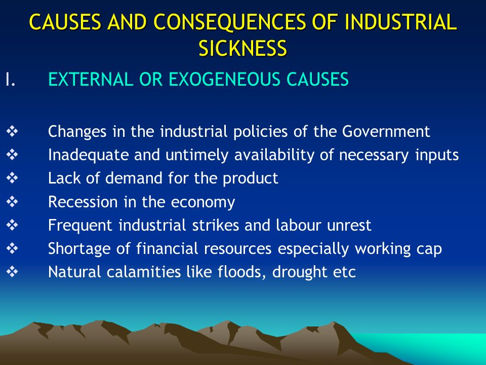 CAUSES AND CONSEQUENCES OF INDUSTRIAL SICKNESS