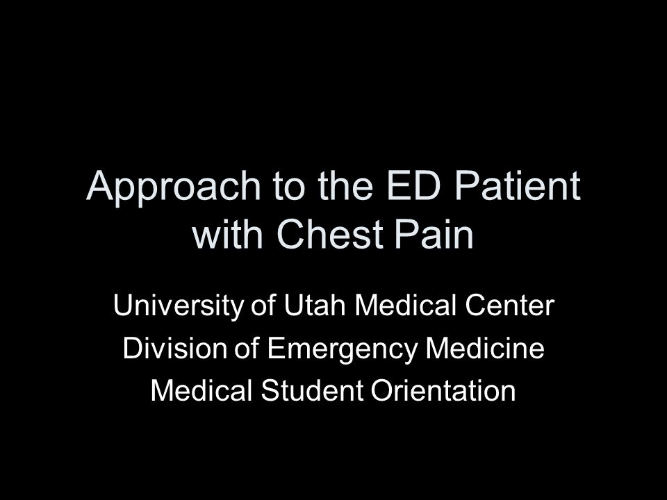 Approach to the ED Patient with Chest Pain