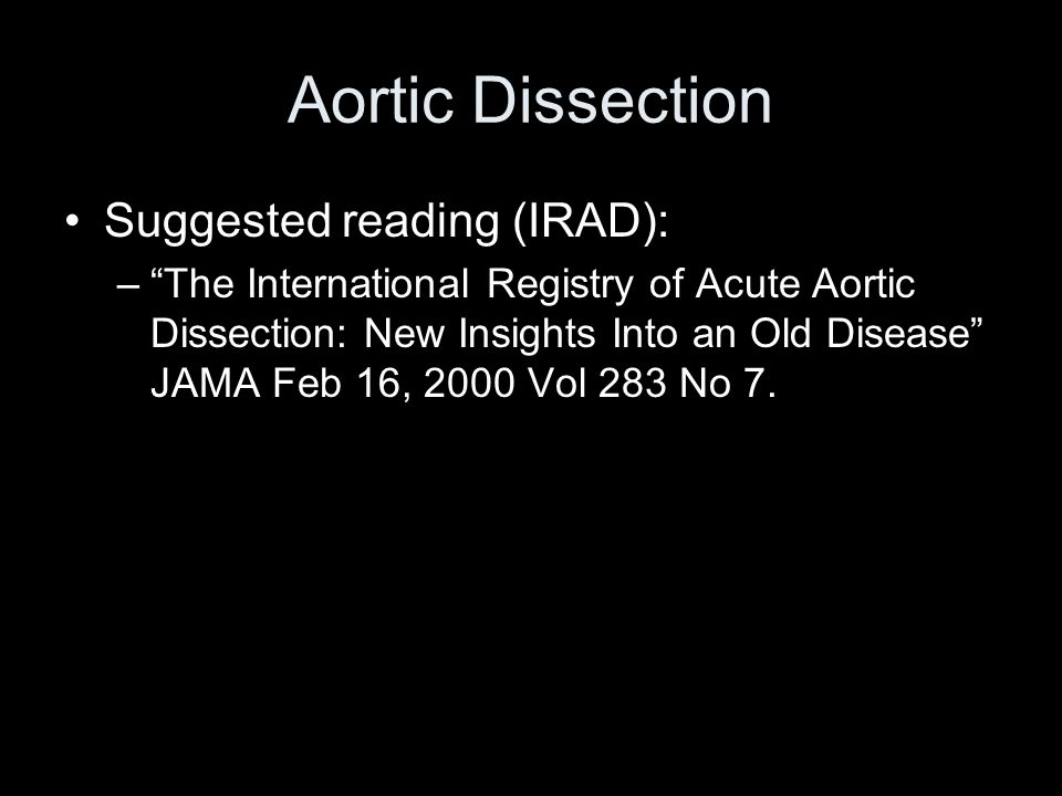 Aortic Dissection Suggested reading (IRAD):