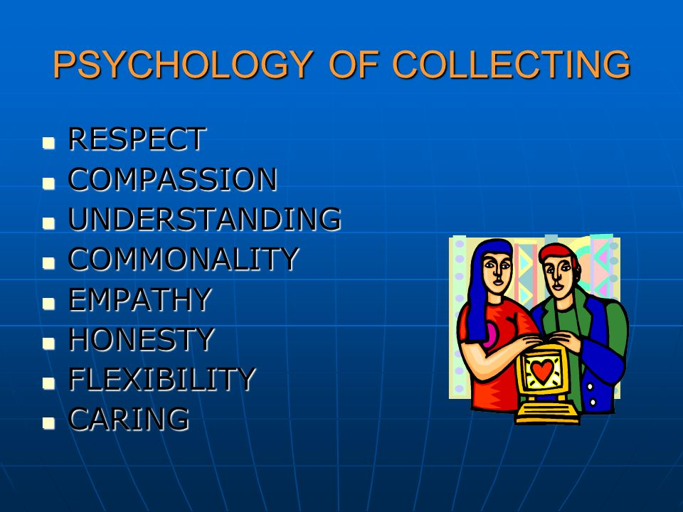 PSYCHOLOGY OF COLLECTING