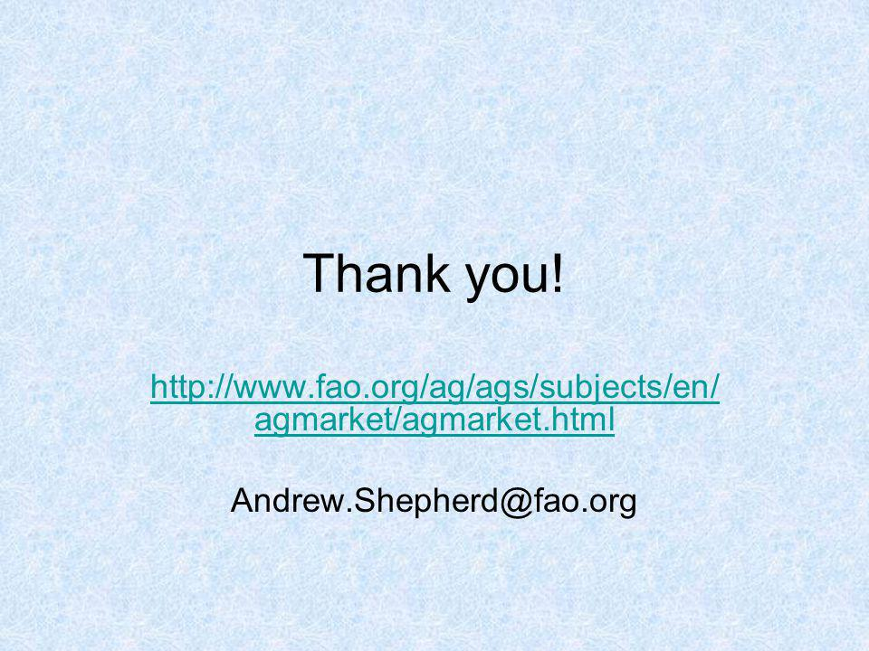 Thank you! http://www.fao.org/ag/ags/subjects/en/agmarket/agmarket.html Andrew.Shepherd@fao.org