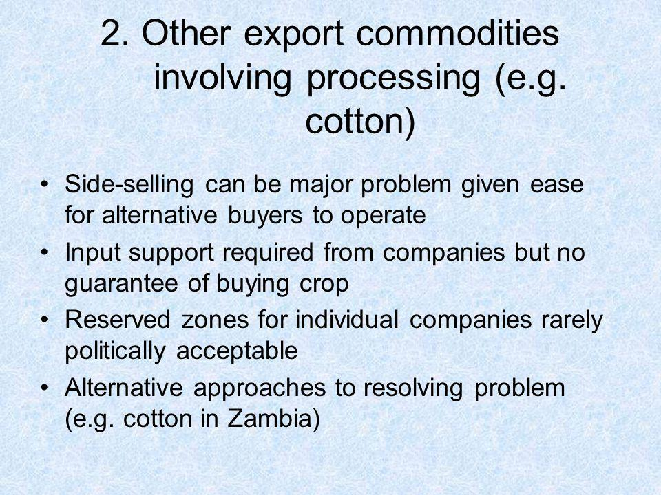 2. Other export commodities involving processing (e.g. cotton)