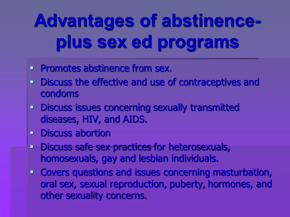 Advantages of abstinence-plus sex ed programs