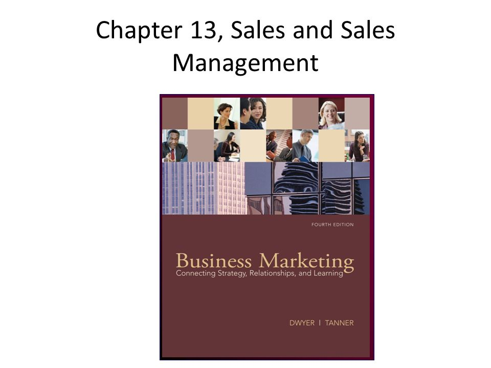 Chapter 13, Sales and Sales Management