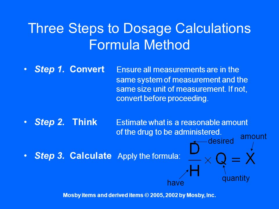 Three Steps to Dosage Calculations Formula Method