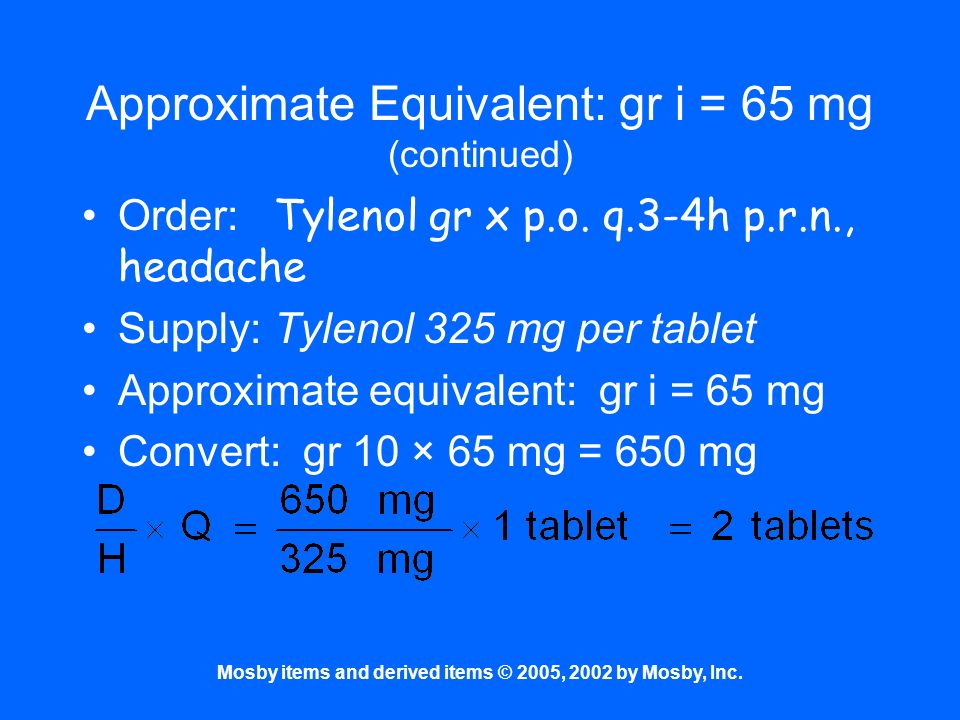Approximate Equivalent: gr i = 65 mg (continued)