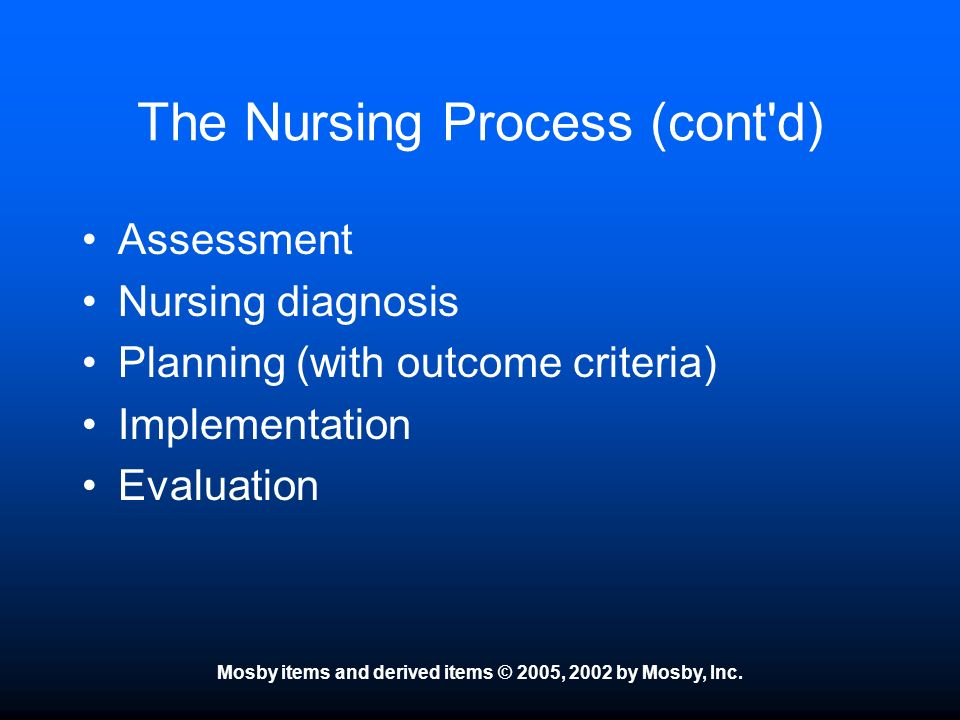 The Nursing Process (cont d)