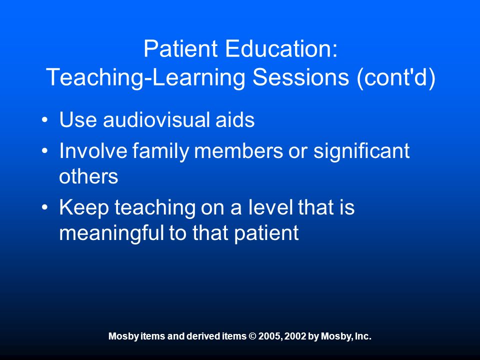 Patient Education: Teaching-Learning Sessions (cont d)