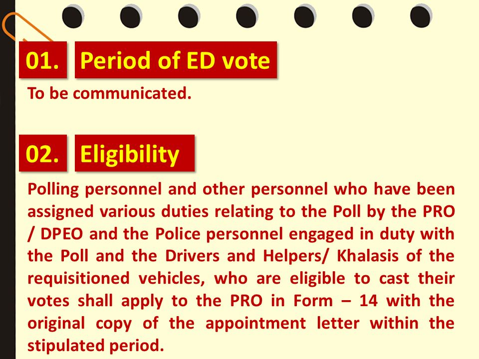 01. Period of ED vote 02. Eligibility To be communicated.