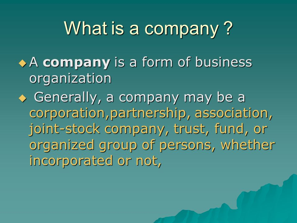 What is a company A company is a form of business organization