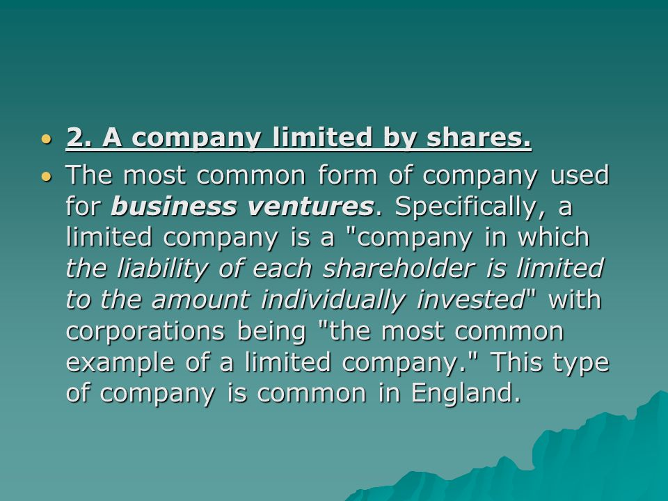 2. A company limited by shares.