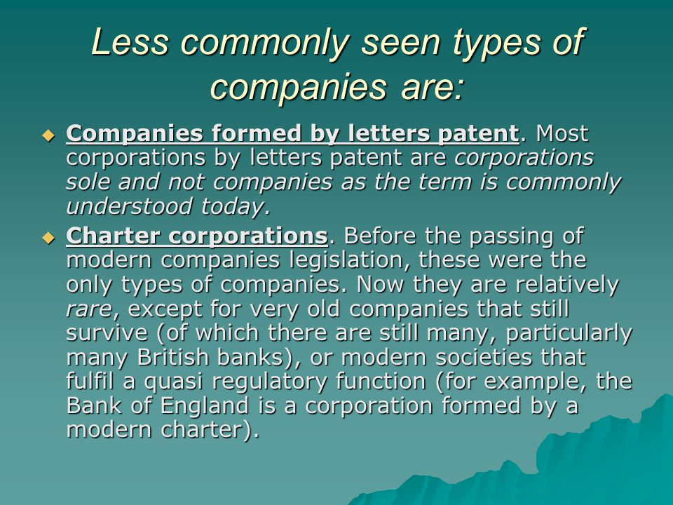 Less commonly seen types of companies are: