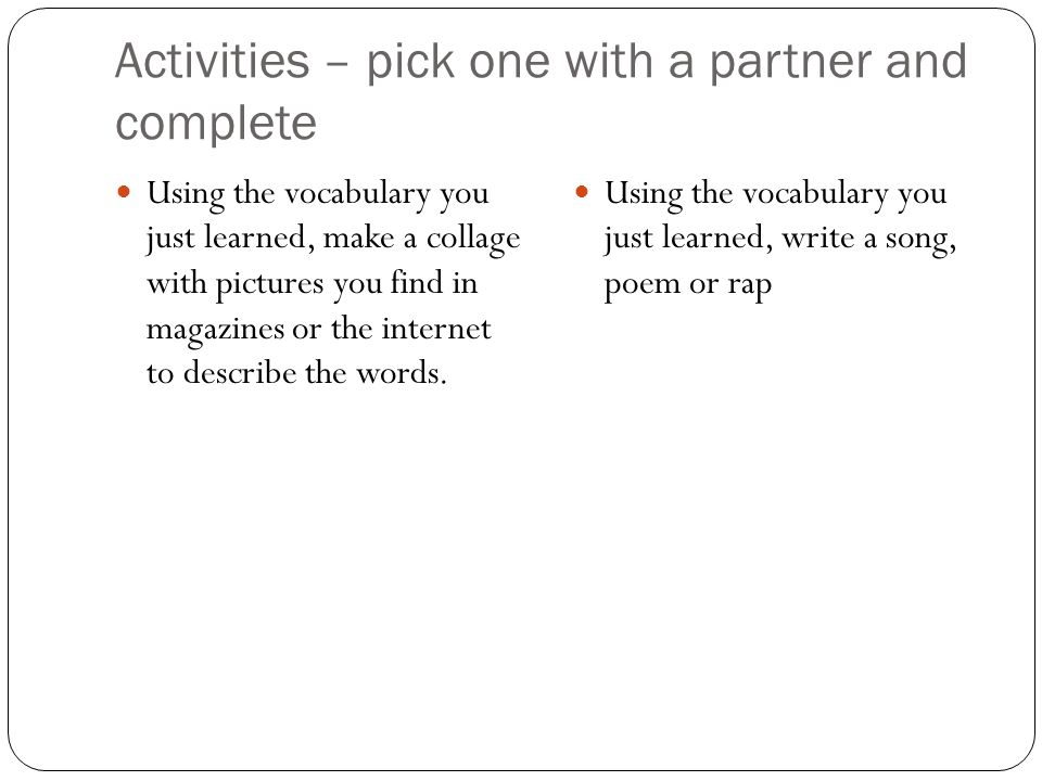 Activities – pick one with a partner and complete
