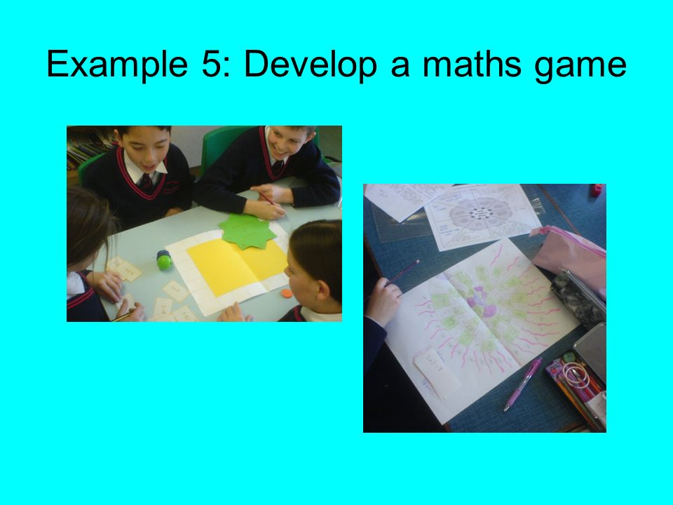 Example 5: Develop a maths game