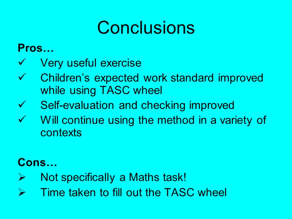 Conclusions Pros… Very useful exercise