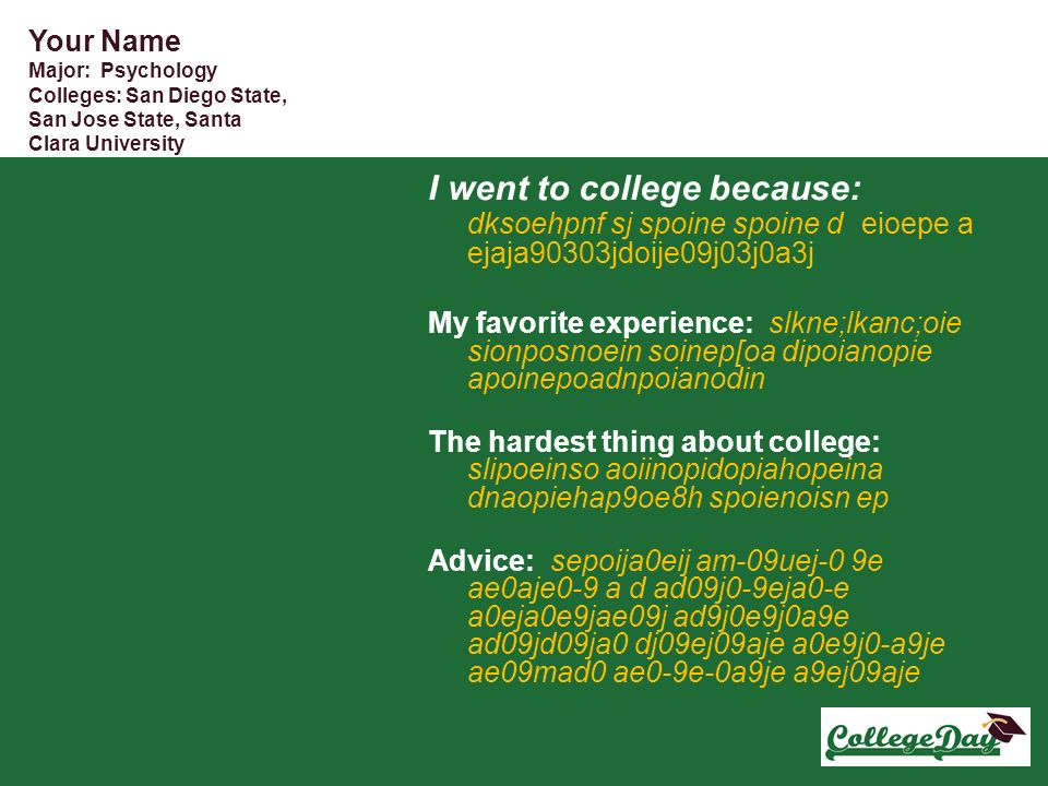 Your Name Major: Psychology. Colleges: San Diego State, San Jose State, Santa Clara University.