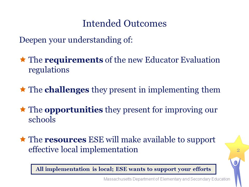 All implementation is local; ESE wants to support your efforts