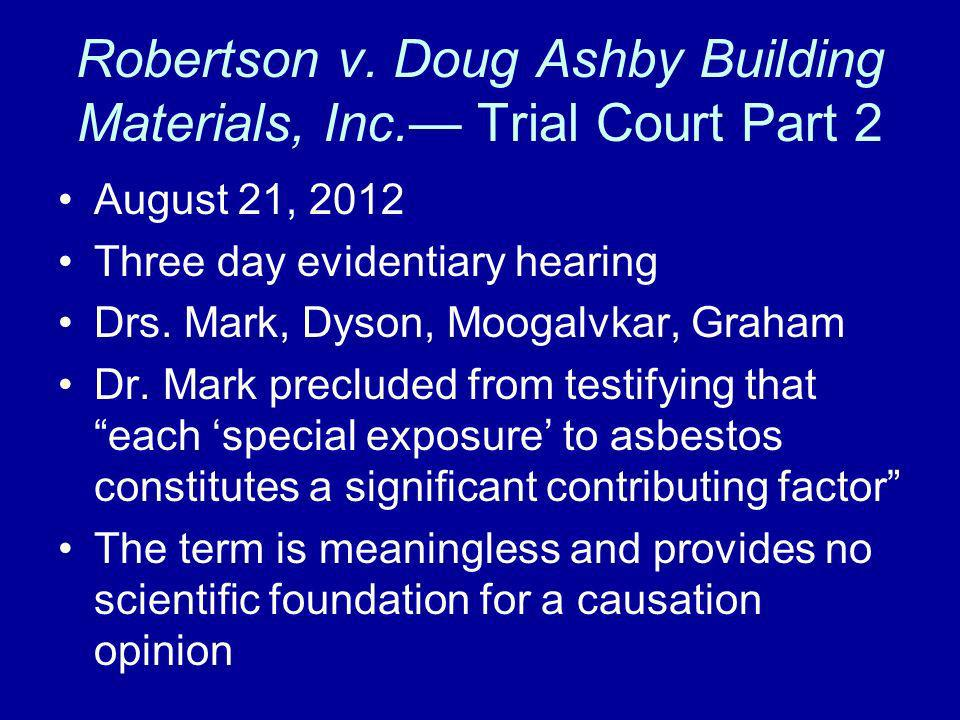 Robertson v. Doug Ashby Building Materials, Inc.— Trial Court Part 2